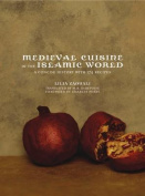 Medieval Cuisine of the Islamic World
