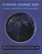 Climate Change 2001, Impacts, Adaptation, and Vulnerability: Contribution of Working Group II to the Third Assessment Report of the Intergovernmental Panel on Climate Change: 2001