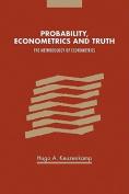 Probability, Econometrics and Truth