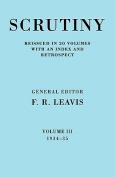 Scrutiny: A Quarterly Review Vol. 3 1934-35: A Quarterly Review