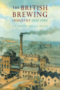 The British Brewing Industry, 1830 - 1980