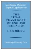 The Legal Framework of English Feudalism