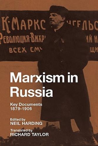 Marxism in Russia: Key Documents 1879 - 1906 by Neil Harding.