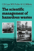 The Scientific Management of Hazardous Wastes