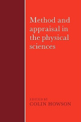 Method and Apraisal in the Physical Sciences