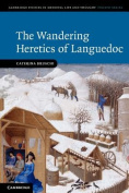 The Wandering Heretics of Languedoc (Cambridge Studies in Medieval Life and Thought