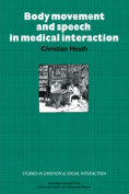 Body Movement and Speech in Medical Interaction