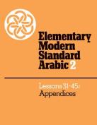 Elementary Modern Standard Arabic: Volume 2, Lessons 31-45, Appendices