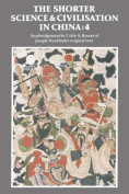 The Shorter Science and Civilisation in China