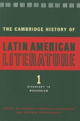 The Cambridge History of Latin American Literature: Volume 1, Discovery to Modernism