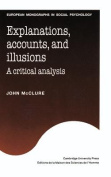 Explanations, Accounts, and Illusions