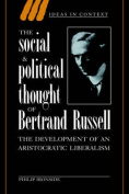 The Social and Political Thought of Bertrand Russell