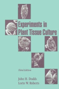 Experiments in Plant Tissue Culture