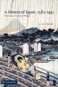 A History of Japan, 1582-1941