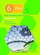 6 Plus Pupil's Book