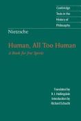 Nietzsche, Human, All Too Human