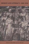 Heresy and Literacy, 1000-1530
