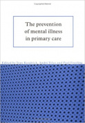 The Prevention of Mental Illness in Primary Care