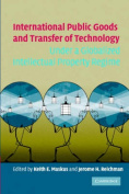 International Public Goods and Transfer of Technology Under a Globalized Intellectual Property Regime