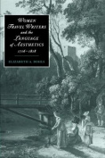 Women Travel Writers and the Language of Aesthetics, 1716-1818