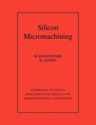Silicon Micromachining
