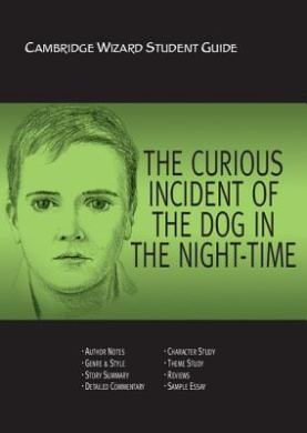"""Cambridge Wizard Student Guide the """"Curious Incident of the Dog in the Night Time"""" (Cambridge Wizard English Student Guides)"""