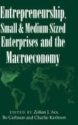 Entrepreneurship, Small and Medium-Sized Enterprises, and the Macroeconomy