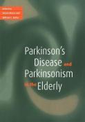 Parkinson's Disease and Parkinsonism in the Elderly