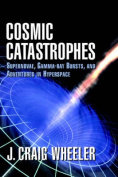 Cosmic Catastrophes