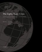 The Eighty Years' Crisis
