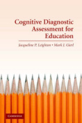 Cognitive Diagnostic Assessment for Education