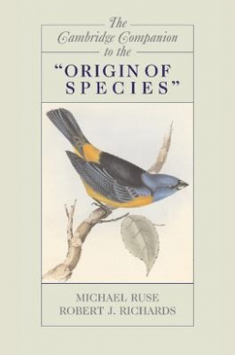 "The Cambridge Companion to the ""Origin of Species"" (Cambridge Companions to Philosophy)"