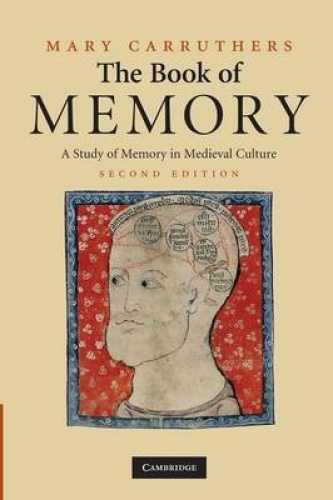 The Book of Memory: A Study of Memory in Medieval Culture (Cambridge Studies