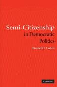 Semi-citizenship in Democratic Politics