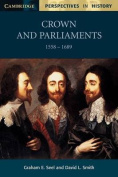 Crown and Parliaments, 1558-1689