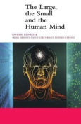 The Large, the Small and the Human Mind