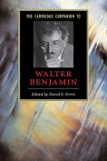 The Cambridge Companion to Walter Benjamin