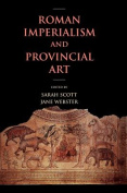 Roman Imperialism and Provincial Art