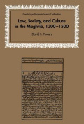 Law, Society and Culture in the Maghrib, 1300-1500