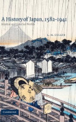 A History of Japan, 1582 1941