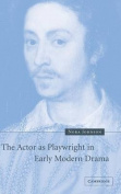 The Actor as Playwright in Early Modern Drama