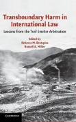 Transboundary Harm in International Law