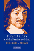 Descartes and the Passionate Mind