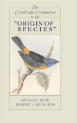 "The Cambridge Companion to the ""Origin of Species"""