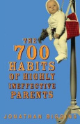 The 700 Habits of Highly Ineffective Parents