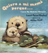 Quiero a mi Mama Porque.../ I Love My Mommy Because... [Board Book] [Spanish]