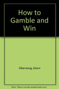 How to Gamble and Win