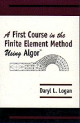 First Course in Finite Element Method Using Algor