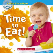 Time to Eat [With Suction Cup] [Board Book]