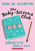 Kristy's Great Idea (Baby-Sitters Club
